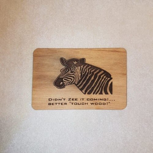 Image of a Didn't Zee it Coming WoodenBetOnIt Card